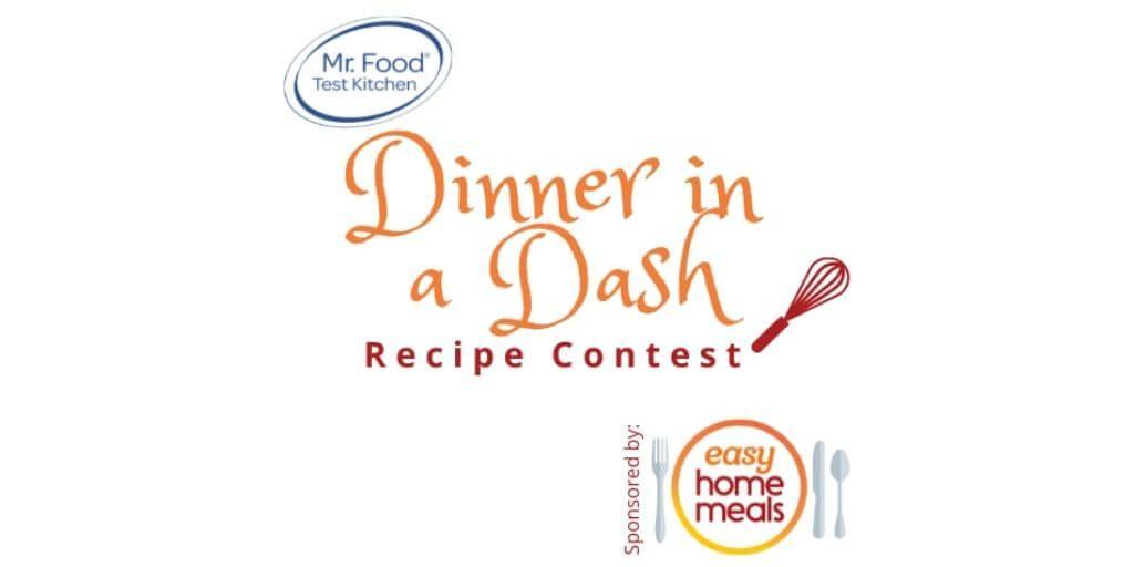 2021 Mr. Food Test Kitchen Dinner in a Dash Recipe Contest